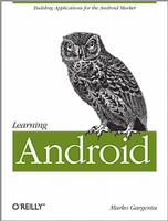 Learning Android, by Marko Gargenta